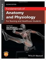 Fundamentals of Anatomy and Physiology: For Nursing and Healthcare Students, 2nd Ed.
