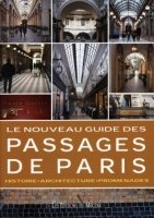 Le nouvel guide des passages de Paris