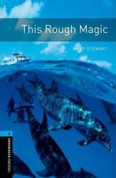 OXFORD BOOKWORMS LIBRARY New Edition 5 THIS ROUGH MAGIC with AUDIO CD PACK