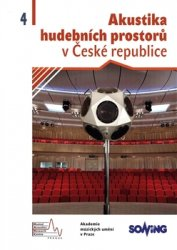Akustika hudebních prostorů 4 v České republice/ Acoustics of Music Spaces in the Czech Republic 4