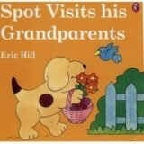 SPOT VISITS HIS GRANDPARENTS (Picture Puffin)