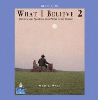What I Believe 2: Listening and Speaking about What Really Matters, Classroom Audio CDs