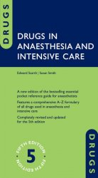 Drugs in Anaesthesia and Intensive Care, 5th Ed.