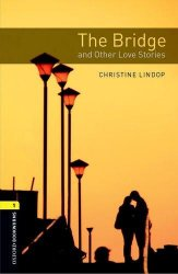Oxford Bookworms Library New Edition 1 the Bridge and Other Love Stories with Audio CD Pack