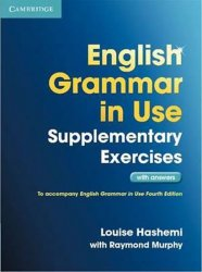 English Grammar in Use Supplementary Exercises with Answers - Louise Hashemi;Louise Hashemi
