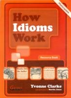How Idioms Work Resource Book