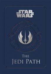 Star Wars - the Jedi Path: A Manual for Students of the Force The Jedi Path: A Manual for Students of the Force