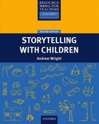 Resource Books for Primary Teachers Storytelling with Children (2nd) - Andrew Wright