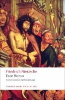 ECCE HOMO: How To Become What You Are (Oxford World´s Classics New Edition)