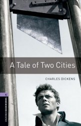 Oxford Bookworms Library 4 A Tale of Two Cities (New Edition)