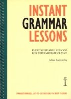 INSTANT GRAMMAR LESSONS: PHOTOCOPIABLE LESSONS FOR INTERMEDIATE CLASSES