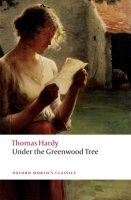 UNDER THE GREENWOOD TREE Second Edition (Oxford World´s Classics New Edition)