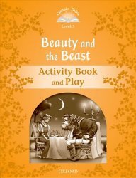 Classic Tales 5 Beauty and the Beast Activity Book and Play (2nd) - Sue Arengo