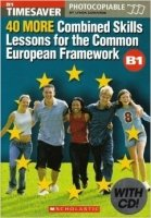 TIMESAVER: 40 MORE COMBINED SKILLS LESSONS FOR THE COMMON EUROPEAN FRAMEWORK B1 with AUDIO CD