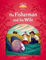 CLASSIC TALES Second Edition LEVEL 2 THE FISHERMAN AND HIS WIFE + AUDIO CD PACK