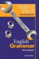TEST IT, FIX IT ENGLISH GRAMMAR PRE-INTERMEDIATE
