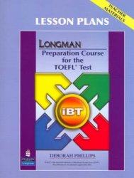 Longman Preparation Course for the TOEFL Test - IBT: Lesson Plans 2nd Revised edition