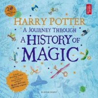 Harry Potter - A Journey Through A History of Magic - British Library