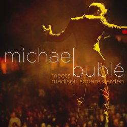 Michael Bublé: MICHAEL BUBLE MEETS MADISON SQUARE GARDEN 2 CD - Michael Bublé