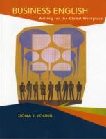 Business English: Writing in the Global Workplace Developing Skills in Context