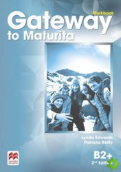 Gateway to Maturita 2nd Edition B2+: Workbook - Lynda Edwards