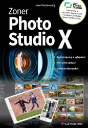 Zoner Photo Studio X - Josef Pecinovský [E-kniha]