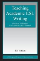 Teaching Academic ESL Writing Practical Techniques in Vocabulary and Grammar