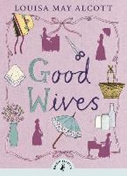 Good Wives - Louisa May Alcottová