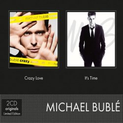 Michael Bublé: Crazy love It´s time 2 CD - Michael Bublé