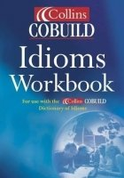 COLLINS COBUILD DICTIONARY OF IDIOMS WORKBOOK Second Edition Revised