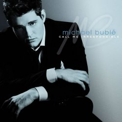 Michael Bublé: Call me irresponsible 2 CD - Michael Bublé