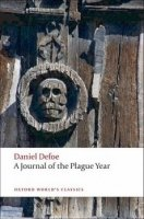 A JOURNAL OF THE PLAGUE YEAR (Oxford World´s Classics New Edition)