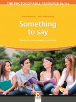 THE PHOTOCOPIABLE RESOURCES Series: SOMETHING TO SAY: Ready-to-use speaking activities