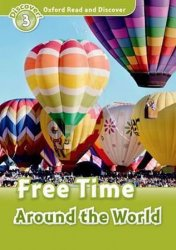 Oxford Read and Discover Level 3 Free Time Around the World - Richard Northcott
