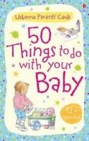 50 THINGS TO DO WITH YOUR BABY 12 MOTHS PLUS (USBORNE PARENTS CARDS)
