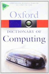 OXFORD DICTIONARY OF COMPUTING 6th Edition (Oxford Paperback References)