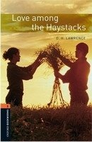 OXFORD BOOKWORMS LIBRARY New Edition 2 LOVE AMONG THE HAYSTACKS AUDIO CD PACK