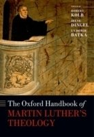The Oxford Handbook of Martin Luther's Theology