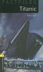 Oxford Bookworms Factfiles 1 Titanic (New Edition)
