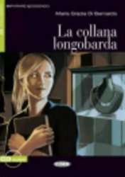 La Collanda Longobarda + CD (Black Cat Readers ITA Level 2) - Maria-Grazia Di Bernardo
