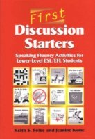 First Discussion Starters Speaking Fluency Activities for Lower-level ESL/EFL Students