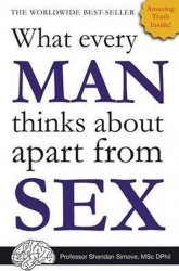What Every Man Thinks About Apart from Sex - Sheridan Simove