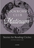 OXFORD BOOKWORMS CLUB PLATINUM: Stories for Reading Circles (Levels 4-5)