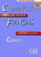 COMMUNICATION PROGRESSIVE DU FRANCAIS NIVEAU DEBUTANT CORRIGES