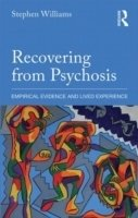 Recovering from Psychosis : Empirical Evidence and Lived Experience