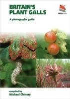 Britain's Plant Galls : A Photographic Guide