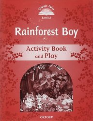 Classic Tales 2 Rainforest Boy Activity Book and Play (2nd) - Sue Arengo