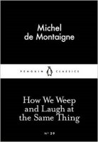 How We Weep and Laugh at the Same Thing (Little Black Classics)