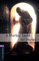 OXFORD BOOKWORMS LIBRARY New Edition 4 A MORBID TASTE FOR BONES