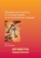 Principles and Practices of Teaching English as an International Language
